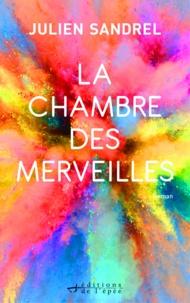 Ebook mobi téléchargement rapide rapidshare La chambre des merveilles par Julien Sandrel (French Edition)