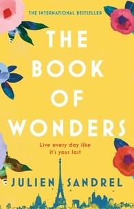 Julien Sandrel et Ros Schwartz - The Book of Wonders - The perfect feel-good novel for 2021.