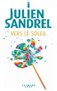 Julien Sandrel - Vers le soleil.