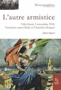 Julien Sapori - L'autre armistice - Villa Giusti, 3 novembre 1918, l'armistice entre l'Italie et l'Autriche-Hongrie.