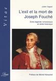 Julien Sapori - L'exil et la mort de Joseph Fouché - Entre légende romanesque et vérité historique.