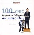 Julien Scavini - 100 pour 100 chic - Le guide de l'élégance au masculin.