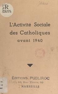 Julien Schies - L'activité sociale des Catholiques avant 1940.