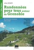 Julien Schmitz - Randonnées pour tous autour de Grenoble - 48 itinéraires reconnus avec cartes.
