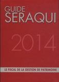 Julien Séraqui - Guide Séraqui 2014 - Le fiscal de la gestion de patrimoine.
