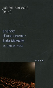 Julien Servois - Analyse d'une oeuvre : Lola Montès - Max Ophuls, 1955.