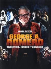 Julien Sévéon - George A. Romero - Révolutions, zombies et chevalerie.