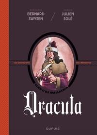 Julien Solé et Bernard Swysen - La véritable histoire vraie - tome 1 - Dracula - Dracula.