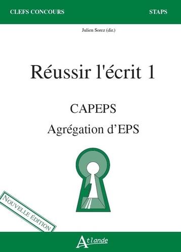 Julien Sorez et Jean Saint-Martin - Réussir l'écrit 1 - CAPES Agrégation d'EPS. Nouveau items.