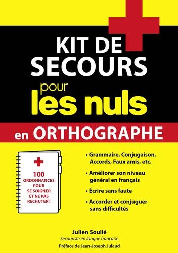 Julien Soulié - Kit de secours pour les nuls en orthographe.