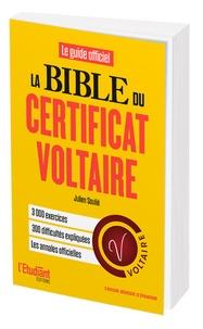 Julien Soulié - La bible du certificat Voltaire.