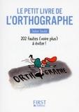 Julien Soulié - Le petit livre de l'orthographe - 202 fautes (voire plus) à éviter !.