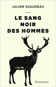 Julien Suaudeau - Le sang noir des hommes.
