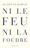 Julien Suaudeau - Ni le feu ni la foudre.