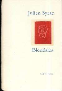 Julien Syrac - Bleuésies.