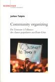 Julien Talpin - Community organizing - De l'émeute à l'alliance des classes populaires aux Etats-Unis.