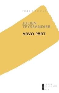 Julien Teyssandier - Arvo Pärt.