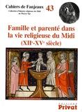 Julien Théry et Claude Carozzi - Famille et parenté dans la vie religieuse du Midi (XIIe-XVe siècle) - Edition bilingue français-anglais.