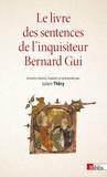 Julien Théry - Le livre des sentences de l'inquisiteur Bernard Gui.