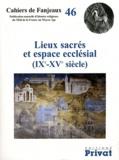 Julien Théry - Lieux sacrés et espace ecclésial (IXe-XVe siècle).