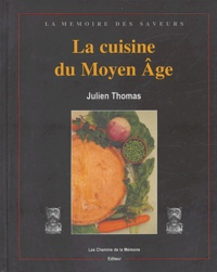 Julien Thomas - La cuisine du Moyen Age.