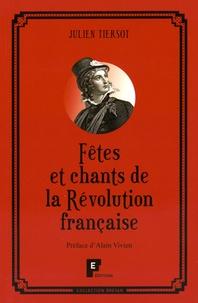Julien Tiersot - Fêtes et chants de la Révolution française.