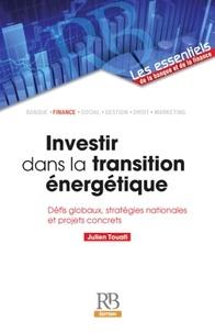 Julien Touati - Investir dans la transition énergétique - Défis globaux, stratégies nationales et projets concrets.