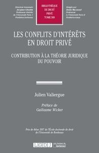 Julien Valiergue - Les conflits d'intérêts en droit privé - Contribution à la théorie juridique du pouvoir.