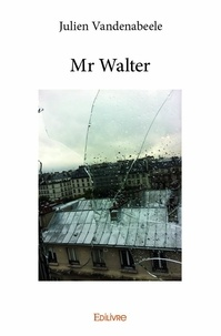 Julien Vandenabeele - Mr Walter.