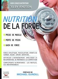 Livres de la série informatique téléchargement gratuit Nutrition de la force par Julien Venesson 9782365490368 en francais iBook MOBI