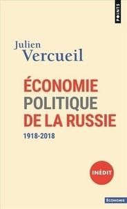 Julien Vercueil - Economie politique de la Russie - 1918-2018.