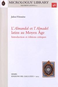 Julien Veronese - L'Almandal et l'Almadel latins au Moyen Age - Introduction et éditions critiques.