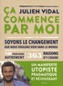 Julien Vidal - Ça commence par moi - Soyons le changement que nous voulons voir dans le monde.