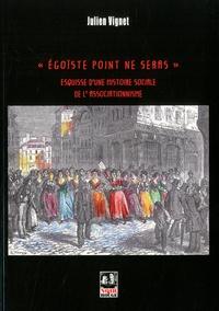 Egoïste point ne seras - Esquisse dune histoire sociale de lassociationnisme.pdf