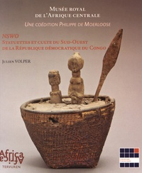 Julien Volper - Nswo - Statuettes et culte du Sud-Ouest de la République démocratique du Congo.