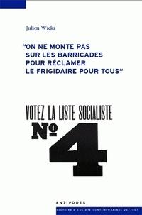 Votez la liste Socialiste N° 4 - On ne monte pas sur les barricades pour réclamer le frigidaire pour tous.pdf