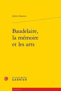 Julien Zanetta - Baudelaire, la mémoire et les arts.