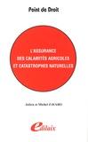 Julien Zavaro et Michel Zavaro - L'assurance des calamités agricoles et catastrophes naturelles.