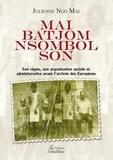 Julienne Ngo Mai - Mai Batjom Nsombol Son - Son règne, son organisation sociale et administrative avant l'arrivée des Européens.