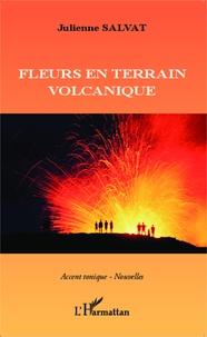Julienne Salvat - Fleurs en terrain volcanique.