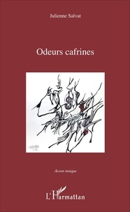 Julienne Salvat - Odeurs cafrines.