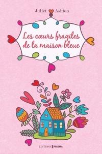 Juliet Ashton - Les coeurs fragiles de la maison bleue.