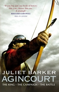 Juliet Barker - Agincourt - The King, the Campaign, the Battle.