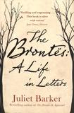 Juliet Barker - The Brontës - A Life in Letters.