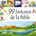 Juliet David et Elina Ellis - 99 histoires de la Bible.