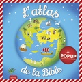 Juliet David - Atlas de la Bible en pop-up.