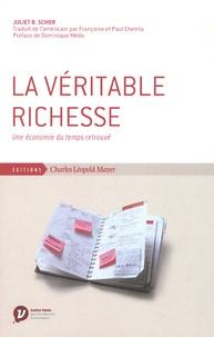 Juliet Schor - Le véritable richesse - Une économie du temps retrouvé.
