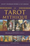 Juliet Sharman-Burke et Liz Greene - Le tarot mythique.