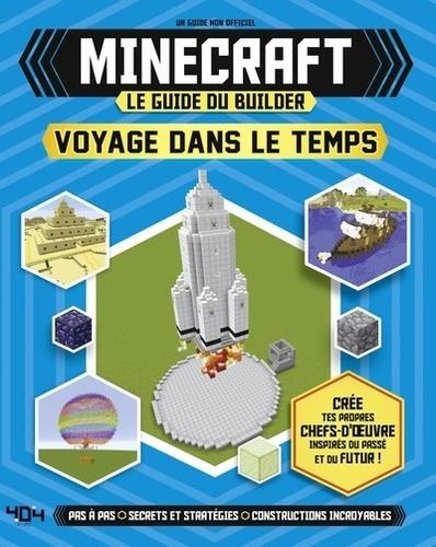 Minecraft Le Guide Du Builder Voyage Dans Le Temps Beau Livre