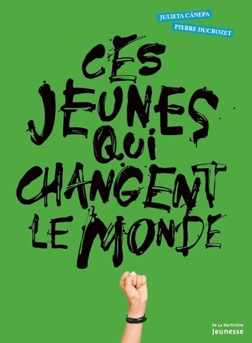 Julieta Canepa et Pierre Ducrozet - Ces jeunes qui changent le monde.